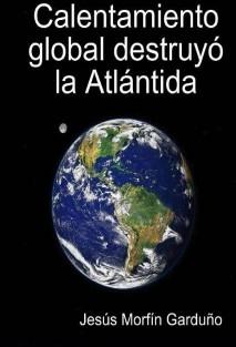 Calentamiento global destruyó la Atlántida