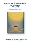 """LA EVOLUCIÓN DE LA CONSCIENCIA - """"Los Siete Rayos"""" - Libro Cuarto"""