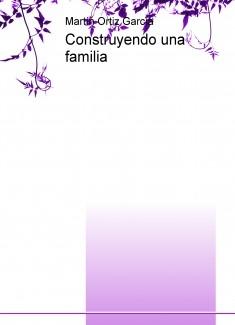 Construyendo una familia