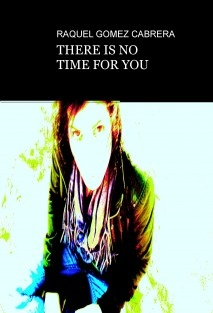 THERE IS NO TIME FOR YOU