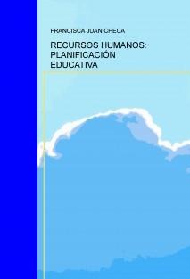 RECURSOS HUMANOS: PLANIFICACIÓN EDUCATIVA