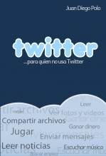 Libro Twitter para quien no usa Twitter (Color), autor Juan Diego Polo