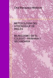 METODOLOGÍA DEL APRENDIZAJE DE INGLÉS: BILINGÜISMO EN EL COLEGIO - PRIMARIA Y SECUNDARIA
