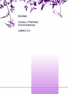 RAXMA CARTAS Y PLANTILLAS ARMONIZADORAS LIBRO 5-A