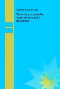 Glosarios y actividades, Inglés empresarial y tecnológico