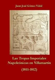 Las Tropas Imperiales Napoleónicas en Villamartín, 1811-1812