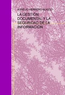 LA GESTIÓN DOCUMENTAL Y LA SEGURIDAD DE LA INFORMACIÓN