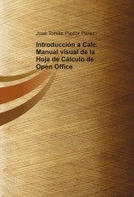 Introducción a Calc. Manual visual de la Hoja de Cálculo de Open Office