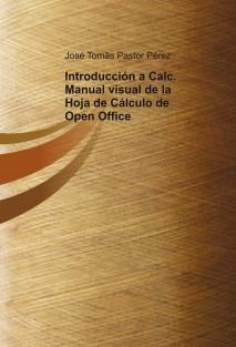 Introducción a Calc. Manual visual de la Hoja de Cálculo de Open Office