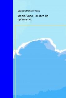 Medio Vaso, un libro de optimismo.