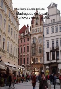 Madrugada en la calle Karlova y otros relatos