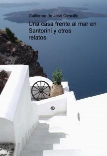 Una casa frente al mar en Santorini y otros relatos