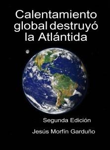 Calentamiento global destruyó la Atlántida. Segunda Edición