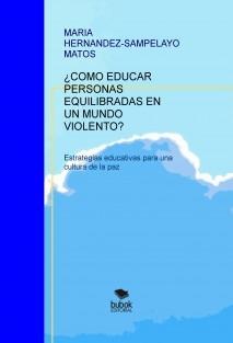¿COMO EDUCAR PERSONAS EQUILIBRADAS EN UN MUNDO VIOLENTO?