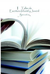 I. Taller de Literatura Infantil y Juvenil. YoQuieroEscribir.com