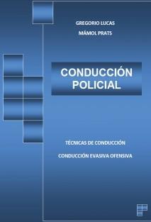 CONDUCCION POLICIAL. Técnicas de conducción - Conducción evasiva y ofensiva