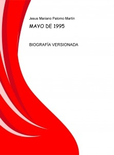 MAYO DE 1995, BIOGRAFIA VERSIONADA