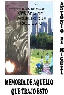 MEMORIA DE AQUELLO QUE TRAJO ESTO