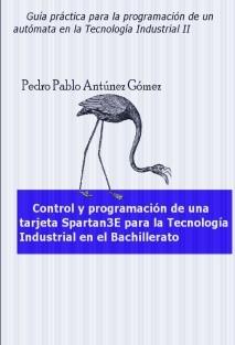 Control y programación de una tarjeta Spartan3E para la Tecnología Industrial en el Bachillerato