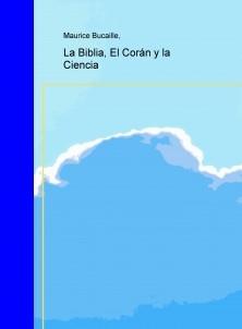 La Biblia, El Corán y la Ciencia