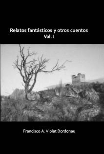 Relatos fantásticos y otros cuentos. Vol. 1