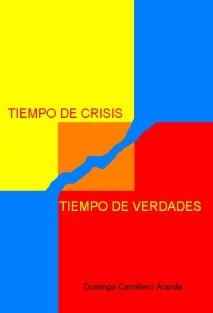 Tiempo de crisis, tiempo de verdades