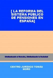 LA REFORMA DEL SISTEMA PÚBLICO DE PENSIONES EN ESPAÑA