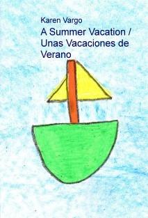 A Summer Vacation / Unas Vacaciones de Verano
