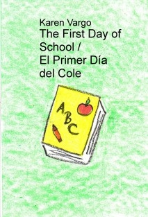 The First Day of School / El Primer Día del Cole