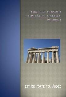 TEMARIO DE FILOSOFÍA. FILOSOFÍA DEL LENGUAJE. VOLUMEN 1.
