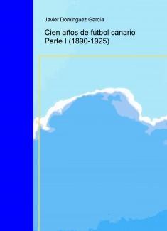 Cien años de fútbol canario Parte I (1890-1925)