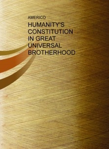 HUMANITY'S CONSTITUTION IN GREAT UNIVERSAL BROTHERHOOD