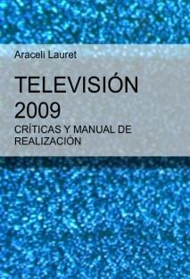 CRÍTICAS Y MANUAL DE REALIZACIÓN, TELEVISIÓN 2009