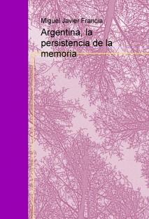 Argentina, la persistencia de la memoria