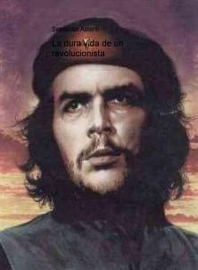 La dura vida de un revolucionista