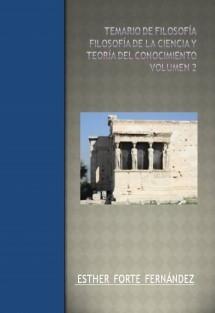 TEMARIO DE FILOSOFÍA. FILOSOFÍA DE LA CIENCIA Y TEORÍA DEL CONOCIMIENTO. VOLUMEN 2.