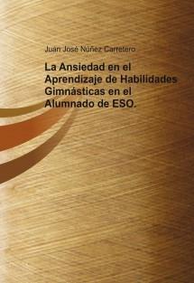 La Ansiedad en el Aprendizaje de Habilidades Gimnásticas en el Alumnado de ESO.