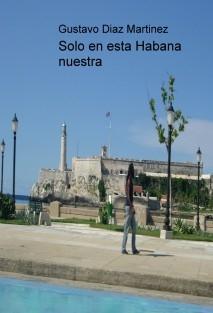 Solo en esta Habana nuestra