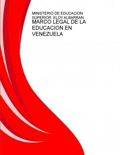 MARCO LEGAL DE LA EDUCACION EN VENEZUELA
