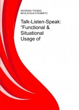 Libro Talk-Listen-Speak: Functional & Situational Usage of English©, autor RAYMOND THOMAS BEVILACQUA STEINMETZ