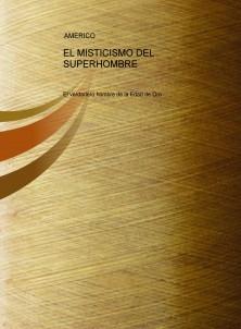 EL MISTICISMO DEL SUPERHOMBRE