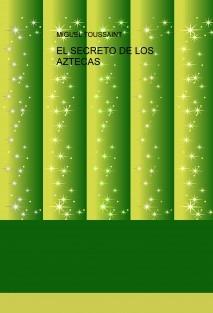EL SECRETO DE LOS AZTECAS