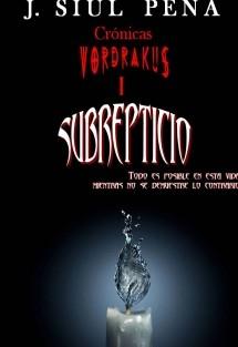 Crónicas Vordrákus; Subrepticio