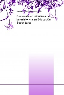 Propuestas curriculares de la resistencia en Educación Secundaria
