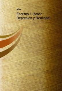 Escritos 1 (Amor, Depresión y Realidad)
