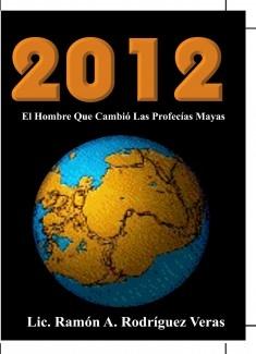 2012 El Hombre Que Cambió Las Profecías Mayas