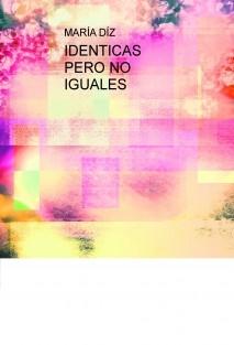 IDENTICAS PERO NO IGUALES