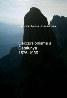 L'excursionisme a Catalunya. 1876-1939