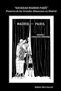 """""""Sociedad Madrid-París"""". Pioneros de los Grandes Almacenes en Madrid"""