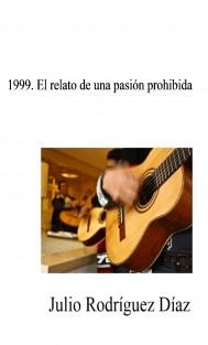 1999 - El relato de una pasión prohibida